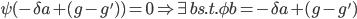 \psi(-\delta a+(g-g'))=0 \Rightarrow \exists b s.t. \phi b = -\delta a+(g-g')