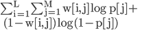 \rm \sum_{i=1}^{L} \sum_{j=1}^{M} w[i,j] \log p[j]+ \\~~(1-w[i,j]) \log(1-p[j])