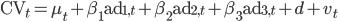 \rm{CV}_{t}=\mu_t + \beta_1 {\rm ad}_{1,t}+ \beta_2 {\rm ad}_{2,t}+ \beta_3 {\rm ad}_{3,t}+d + v _t