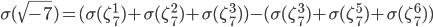 \sigma(\sqrt{-7}) = (\sigma(\zeta_7^1) + \sigma(\zeta_7^2) + \sigma(\zeta_7^3)) - (\sigma(\zeta_7^3) + \sigma(\zeta_7^5) + \sigma(\zeta_7^6) )