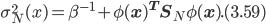 \sigma^2_N(x) = \beta^{-1} + \phi({\bf x})^{\bf T} {\bf S}_N \phi({\bf x}). (3.59)