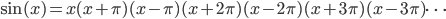 \sin(x) = x(x + \pi)(x - \pi)(x + 2\pi)(x - 2\pi)(x + 3\pi)(x - 3\pi) \cdots