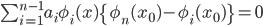 \sum_{i=1}^{n-1} a_i\phi_i(x)\{\phi_n(x_0)-\phi_i(x_0)\} = 0