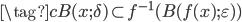 \tag{c} B(x; \delta) \subset f^{-1}(B(f(x); \varepsilon))