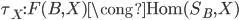 \tau _ X : F(B,X) \cong \operatorname{Hom}(S _ B, X)