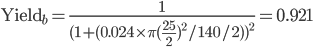 \text{Yield}_b = \frac{1}{(1+(0.024 \times \pi(\frac{25}{2})^2/140/2))^2} = 0.921