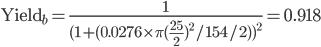 \text{Yield}_b = \frac{1}{(1+(0.0276 \times \pi(\frac{25}{2})^2/154/2))^2} = 0.918