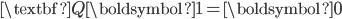 \textbf{Q} \boldsymbol{1} = \boldsymbol{0}