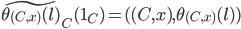 \widetilde{\theta_{(C,x)}(l)}_{C}(1_{C}) = ( (C,x), \theta_{(C,x)}(l))