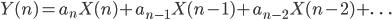 { Y(n) = a_{n}X(n) + a_{n-1}X(n-1) + a_{n-2}X(n-2)+\ldots }
