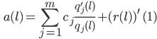 {  \displaystyle \begin{equation} \qquad a(l) = \sum_{j=1}^m c_j \frac{q_j^{\prime} (l) }{q_j (l)} + (r(l))^{\prime} \quad (1) \end{equation} }