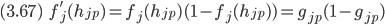{ \displaystyle (3.67)  \ \ \ \  f_j'(h_{jp}) = f_j(h_{jp}) (1 - f_j(h_{jp})) = g_{jp} (1 - g_{jp}) }