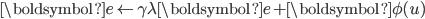 { \displaystyle \boldsymbol{e} \leftarrow \gamma \lambda \boldsymbol{e} + \boldsymbol{\phi}(u) }