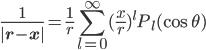 { \displaystyle \frac{1}{|\mathbf{r}-\mathbf{x}|}=\frac{1}{r} \sum_{l=0}^{\infty} (\frac{x}{r})^{l} P_l (\cos \theta) }