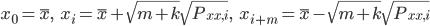 { x_0 = \bar{x}, \hspace{5mm} x_i = \bar{x} + \sqrt{m+k} \sqrt{ P_{xx,i} }, \hspace{5mm} x_{i+m} = \bar{x} - \sqrt{m+k} \sqrt{ P_{xx,i} } }