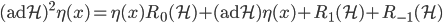 {(\mathrm{ad}\mathcal{H})^2\eta(x) = \eta(x)R_0(\mathcal{H}) + (\mathrm{ad}\mathcal{H})\eta(x) + R_1(\mathcal{H}) + R_{-1}(\mathcal{H})}