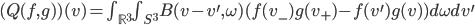 {(Q(f,g))(v) = \int_{\mathbb{R}^3}\int_{S^3}B(v - v^{\prime},\omega)(f(v_-)g(v_+) - f(v^{\prime})g(v))d\omega dv^{\prime}}