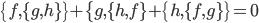 {\{f,\{g,h\}\} + \{g,\{h,f\} + \{h,\{f,g\}\} = 0}