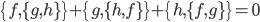 {\{f,\{g,h\}\} + \{g,\{h,f\}\} + \{h,\{f,g\}\} = 0}