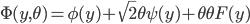 {\Phi(y,\theta) = \phi(y) + \sqrt{2}\theta\psi(y) + \theta\theta F(y)}