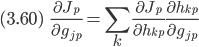 {\displaystyle (3.60) \ \ \ \  \frac{\partial J_{p}}{\partial g_{jp}} = \sum_k \frac{\partial J_p}{\partial h_{kp}} \frac{\partial h_{kp}}{\partial g_{jp}} }