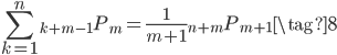{\displaystyle \begin{equation} \sum_{k=1}^n {}_{k+m-1} P_m = \frac{1}{m+1} {}_{n+m} P_{m+1} \tag{8} \end{equation} }