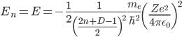{\displaystyle E_n = E = - \frac{1}{2} \frac{1}{\left(\frac{2n+D-1}{2}\right)^2} \frac{m_e}{\hbar^2} \left(\frac{Ze^2}{4\pi\epsilon_0} \right)^2 }