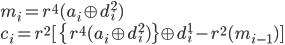 {\displaystyle m_i=r^4(a_i\oplus d^2_i)\\ c_i=r^2[\{r^4(a_i\oplus d^2_i)\}\oplus d^1_i-r^2(m_{i-1})] }