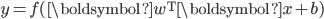 {\displaystyle y = f ( \boldsymbol{w}^{\mathrm{T}} \boldsymbol{x} + b ) }