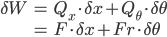 {\displaystyle  \begin{align} \delta W&=Q_{x}\cdot \delta x + Q_{\theta}\cdot \delta\theta \\ &= F\cdot \delta x + Fr\cdot\delta\theta \end{align} }