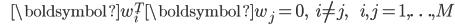 {displaystyle ;;;;;; oldsymbol{w}_i^T oldsymbol{w}_j =0, ;;; i  eq j, ;;;;;; i,j=1,ldots,M }