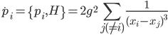 {\displaystyle \dot{p}_i = \{p_i,H\} = 2g^2\sum_{j (\neq i)}\frac{1}{(x_i - x_j)^3}}