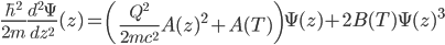 {\displaystyle \frac{\hbar^2}{2m}\frac{d^2\Psi}{dz^2}(z) = \left(\frac{Q^2}{2mc^2}A(z)^2 + A(T)\right)\Psi(z) + 2B(T)\Psi(z)^3}