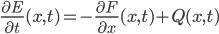 {\displaystyle \frac{\partial E}{\partial t}(x,t) = - \frac{\partial F}{\partial x}(x,t) + Q(x,t)}