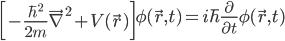{\displaystyle \left[-\frac{\hbar^2}{2m}\vec{\nabla}^2 + V(\vec{r})\right]\phi(\vec{r},t) = i\hbar\frac{\partial}{\partial t}\phi(\vec{r},t)}