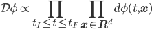 {\displaystyle \mathcal{D}\phi \propto \prod_{t_I \le t \le t_F}\prod_{\mathbf{x} \in \mathbf{R}^d}d\phi(t,\mathbf{x})}