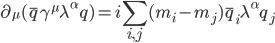 {\displaystyle \partial_{\mu}(\bar{q}\gamma^{\mu}\lambda^{\alpha}q) = i\sum_{i,j}(m_i - m_j)\bar{q}_i\lambda^{\alpha}q_j}