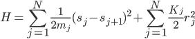 {\displaystyle H = \sum_{j=1}^N\frac{1}{2m_j}(s_j - s_{j+1})^2 + \sum_{j=1}^N\frac{K_j}{2}r_j^2}