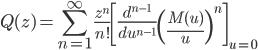 {\displaystyle Q(z) = \sum_{n=1}^{\infty}\frac{z^n}{n!}\left[\frac{d^{n-1}}{du^{n-1}}\left(\frac{M(u)}{u}\right)^n\right]_{u=0}}