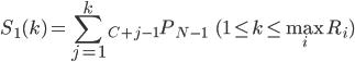 {\displaystyle S_1(k) = \sum_{j=1}^{k} {}_{C+j-1}P_{N-1} \hspace{5mm} (1 \le k \le \max_i R_i)}