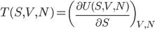 {\displaystyle T(S,V,N) = \left(\frac{\partial U(S,V,N)}{\partial S}\right)_{V,N}}