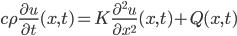 {\displaystyle c\rho\frac{\partial u}{\partial t}(x,t) = K\frac{\partial^2 u}{\partial x^2}(x,t) + Q(x,t)}