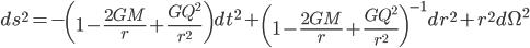 {\displaystyle ds^2 = -\left(1 - \frac{2GM}{r} + \frac{GQ^2}{r^2}\right)dt^2 + \left(1 - \frac{2GM}{r} + \frac{GQ^2}{r^2}\right)^{-1}dr^2 + r^2d\Omega^2}