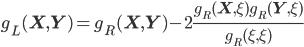 {\displaystyle g_L(\mathbf{X},\mathbf{Y}) = g_R(\mathbf{X},\mathbf{Y}) - 2\frac{g_R(\mathbf{X},\xi)g_R(\mathbf{Y},\xi)}{g_R(\xi,\xi)}}