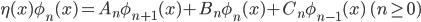 {\eta(x)\phi_n(x) = A_n\phi_{n+1}(x) + B_n\phi_n(x) + C_n\phi_{n-1}(x)\quad (n \ge 0)}