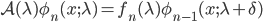 {\mathcal{A}(\lambda)\phi_n(x;\lambda) = f_n(\lambda)\phi_{n-1}(x;\lambda + \delta)}