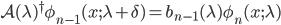 {\mathcal{A}(\lambda)^{\dagger}\phi_{n-1}(x;\lambda + \delta) = b_{n-1}(\lambda)\phi_n(x;\lambda)}
