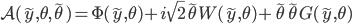 {\mathcal{A}(\tilde{y},\theta,\tilde{\theta}) = \Phi(\tilde{y},\theta) + i\sqrt{2}\tilde{\theta}W(\tilde{y},\theta) + \tilde{\theta}\tilde{\theta}G(\tilde{y},\theta)}