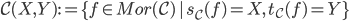 {\mathcal{C}(X,Y) := \{f \in Mor(\mathcal{C})\,|\, s_{\mathcal{C}}(f) = X,\,t_{\mathcal{C}}(f) = Y\}}