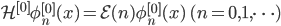 {\mathcal{H}^{[0]}\phi_n^{[0]}(x) = \mathcal{E}(n)\phi_n^{[0]}(x) \quad (n = 0,1,\dots)}
